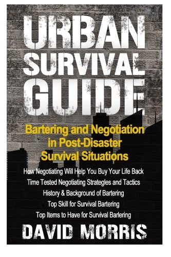 9781453710616: Urban Survival Guide Bartering And Negotiating In Post-Disaster Survival Situation
