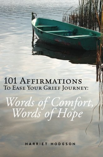 9781453711880: 101 Affirmations To Ease Your Grief Journey: Words of Comfort, Words of Hope