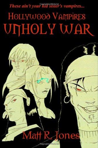 Hollywood Vampires: Unholy War: Jones, Matt R