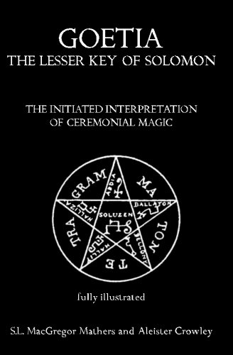 9781453712962: Goetia: The Lesser Key of Solomon: The Initiated Interpretation of Ceremonial Magic