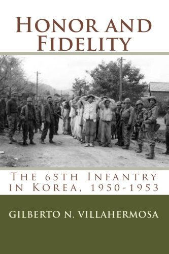 9781453713839: Honor and Fidelity: The 65th Infantry in Korea, 1950-1953