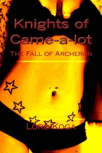 9781453714577: Knights of Came-a-lot: The Fall of Acheron