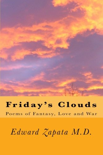 9781453715680: Friday's Clouds: Poems of Fantasy, Love and War