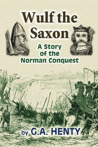 9781453716892: Wulf the Saxon: A Story of the Norman Conquest
