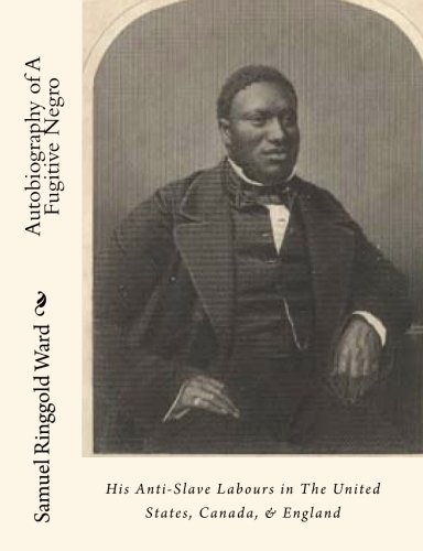 9781453719435: Autobiography of A Fugitive Negro: His Anti-Slave Labours in The United States, Canada, & England