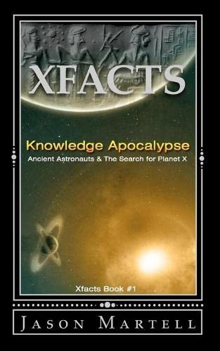 9781453719473: Knowledge Apocalypse: Ancient Astronauts & The Search for Planet X (Xfacts)