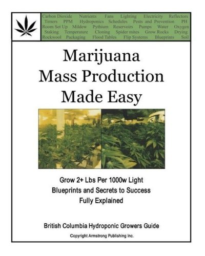 9781453719596: Marijuana Mass Production Made Easy: British Columbia Hydroponic Growers Guide