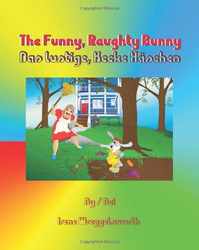 9781453721223: The Funny, Naughty Bunny: A bilingual book in English and German