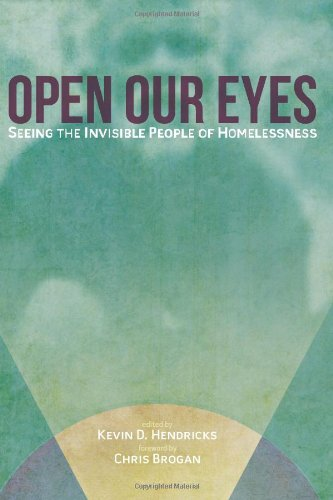 9781453721360: Open Our Eyes: Seeing the Invisible People of Homelessness