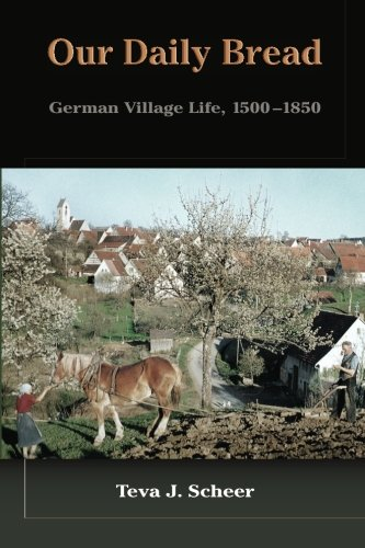 9781453721698: Our Daily Bread: German Village Life, 1500-1850