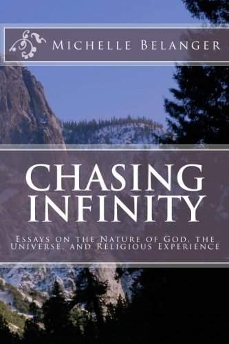 9781453722336: Chasing Infinity: Essays on the Nature of God, the Universe, and Religious Experience