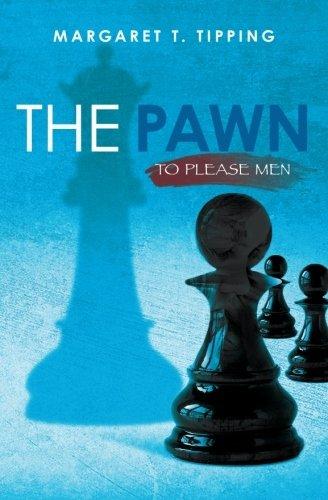 9781453722473: The Pawn: To Please Men