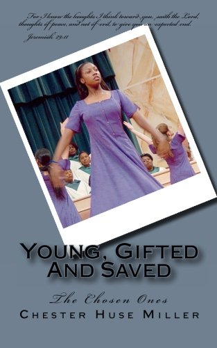 9781453723111: Young, Gifted And Saved: The Chosen Ones