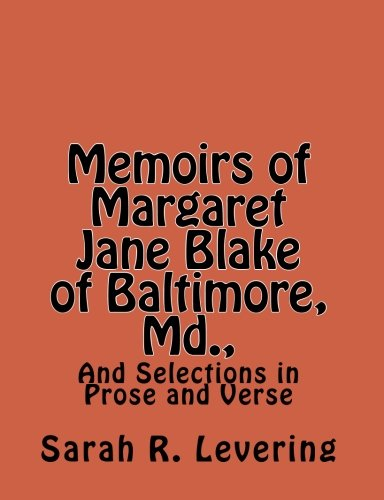 Memoirs of Margaret Jane Blake of Baltimore,: Levering, Sarah R.