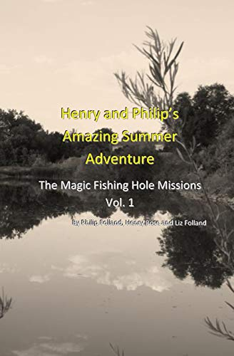 9781453724262: Henry and Philip's Amazing Summer Adventure: The Magic Fishing Hole Missions