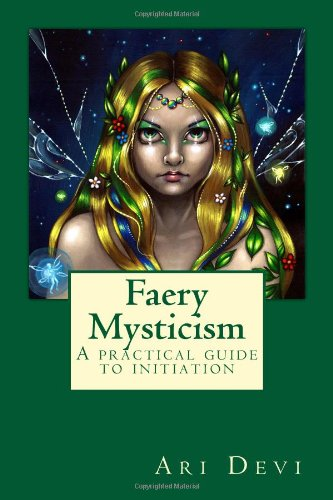 9781453724774: Faery Mysticism: A practical guide to initiation