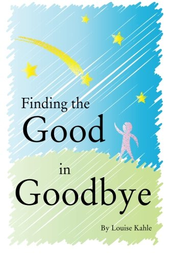 9781453728895: Finding The Good In Goodbye