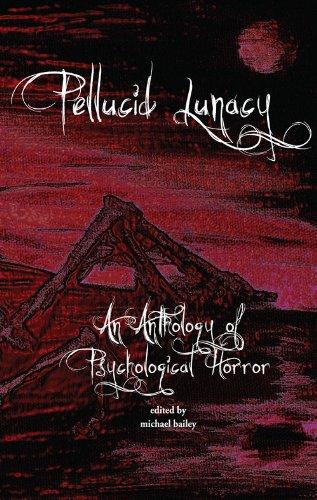 Pellucid Lunacy: Michael Bailey; Contributor-Rick