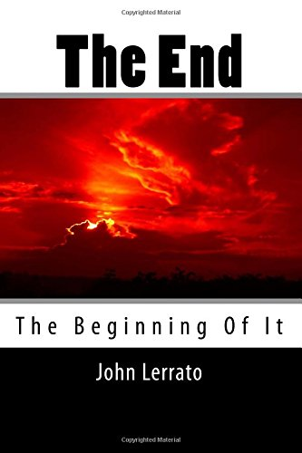 9781453731796: The End: The Beginning of it