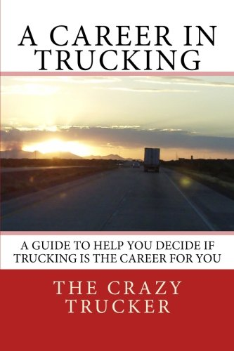 9781453733080: A Career in Trucking: Trucking is a Great Career For the Right Person