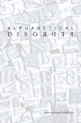 9781453733097: Alphabetical Disorder: Poems by Lenny DellaRocca