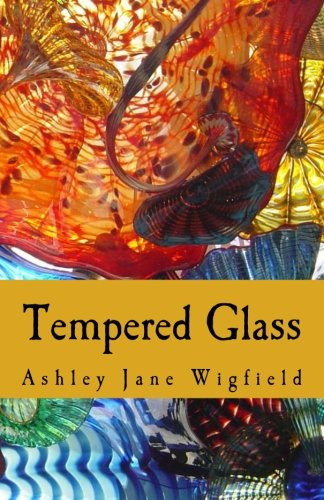 Tempered Glass: Wigfield, Ashley Jane