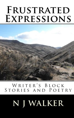 9781453735558: Frustrated Expressions: Writer's Block Stories and Poetry