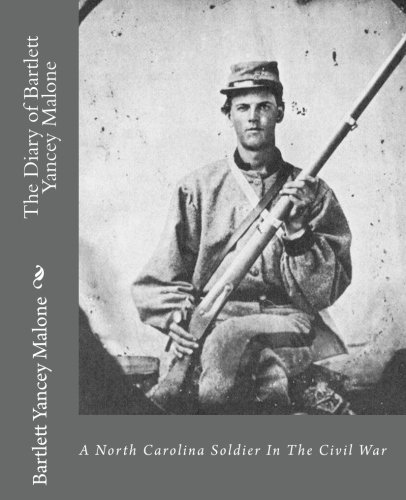 9781453738108: The Diary of Bartlett Yancey Malone:: A North Carolina Soldier In The Civil War