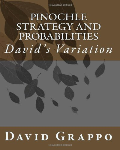 9781453740453: Pinochle Strategy and Probabilities: David's Variation