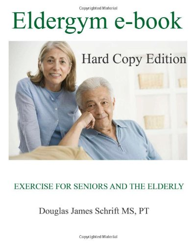 9781453741702: Eldergym e-book: Hard Copy Edition
