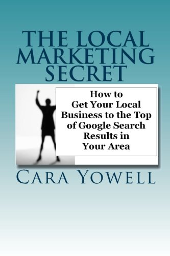 9781453742112: The Local Marketing Secret: How to Get Your Local Business to the Top of Google Search Results in Your Area