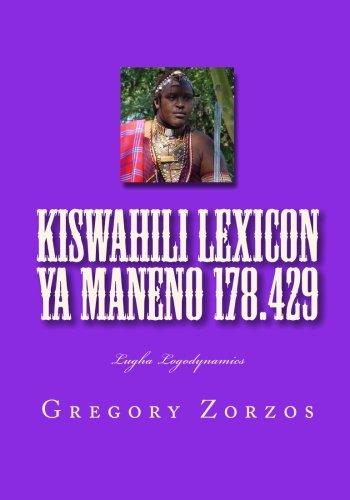 Kiswahili Lexicon ya maneno 178.429: Lugha Logodynamics: Zorzos, Gregory