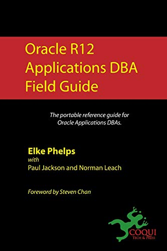 9781453742730: Oracle R12 Applications DBA Field Guide