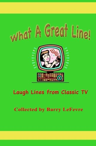 9781453743775: What a Great Line!: Laugh Lines from Classic TV