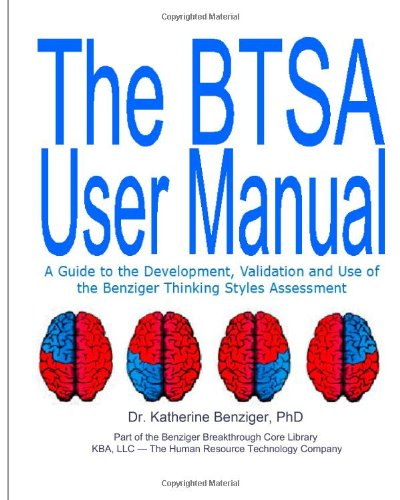 The BTSA User Manual 2nd Edition: A Guide to the Development, Validation and Use of the Benziger ...