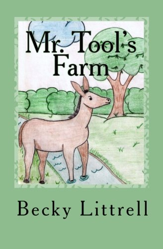 Mr. Tool's Farm: Barnyard Adventure Three: Littrell, Becky