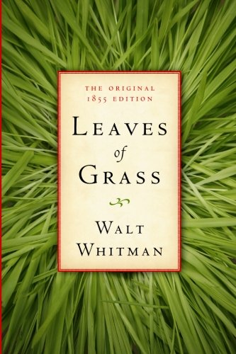 an analysis of leaves of grass by walt whitman Whitman was inspired to write leaves of grass based on ralph waldo emerson's clarion call for a truly american poet who would tell of its glories, virtues and vices in 1855, whitman self published a small, slim volume containing twelve poems, which included song of myself i sing the body.