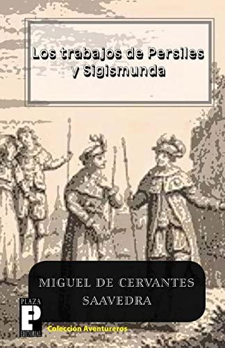 Los trabajos de Persiles y Sigismunda (Spanish: De Cervantes Saavedra,