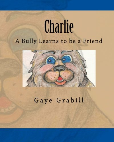 9781453747452: Charlie: A Bully Learns to be a Friend