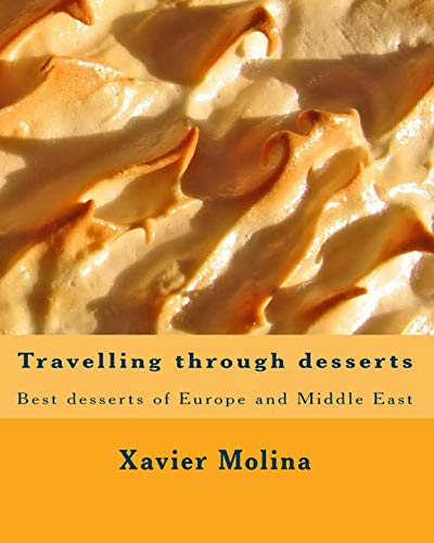 9781453748879: Travelling through desserts: Best desserts of Europe and Middle East