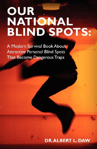 9781453749296: Our National Blind Spots: A Modern Survival Book About Attractive Personal Blind Spots That Become Dangerous Traps