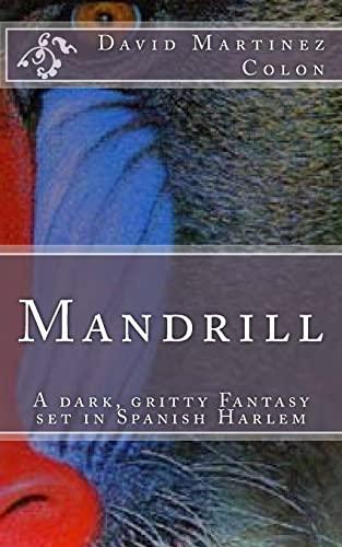 9781453750513: Mandrill: A dark, gritty fantasy set in Spanish Harlem