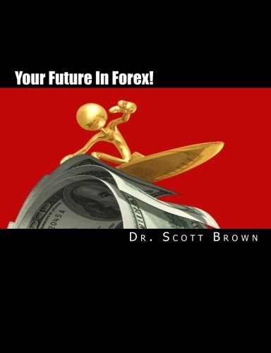 9781453750681: Your Future In Forex!: The SECRET is yours...