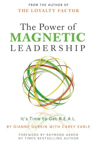 9781453751237: The Power of Magnetic Leadership: It's Time to Get R.E.A.L.