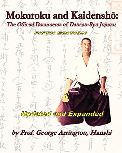 9781453753408: Mokuroku and Kaidensho: The Official Documents of Danzan-Ryu Jujutsu