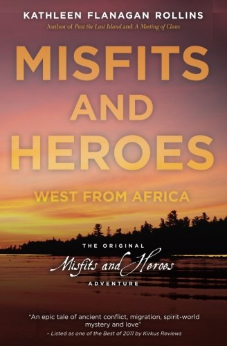 9781453755037: Misfits and Heroes: West from Africa - revised version