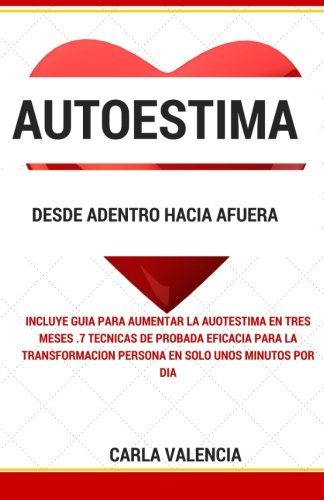 9781453755051: Autoestima desde Adentro hacia Afuera: Cómo aumentar la autoestima utilizando estas simples estrategias (Spanish Edition)