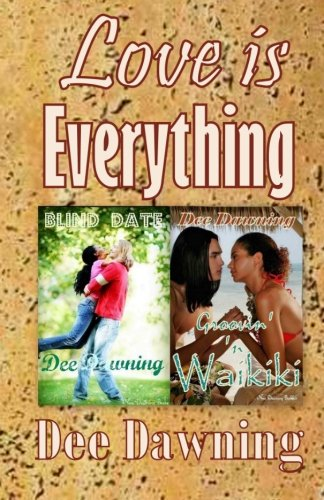 9781453755174: Love is Everything: Groovin' 'n Waikiki and Blind Date