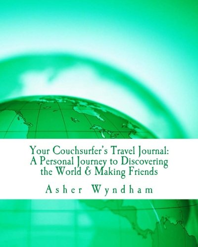 9781453756010: Your Couchsurfer's Travel Journal: A Personal Journey to Discovering the World and Making Friends