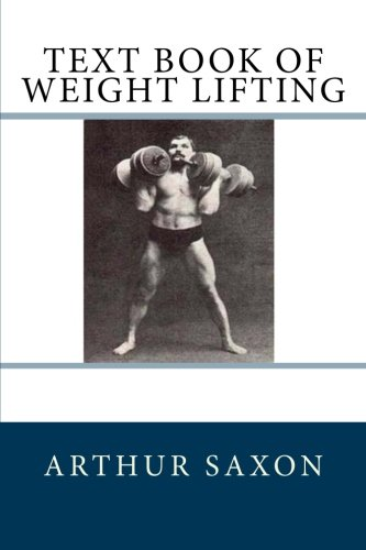 Text Book of Weight Lifting: Saxon, Arthur